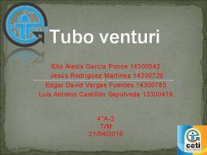 Tubo venturi Elio Alexis Garca Ponce 14300542 Jess