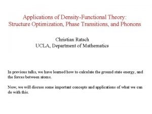 Applications of DensityFunctional Theory Structure Optimization Phase Transitions