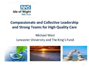Compassionate and Collective Leadership and Strong Teams for