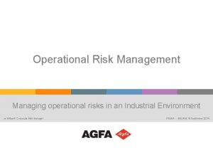 Operational Risk Management Managing operational risks in an