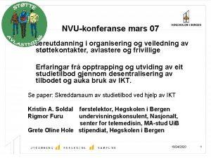 NVUkonferanse mars 07 Videreutdanning i organisering og veiledning