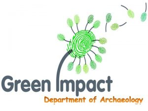 WHAT IS GREEN IMPACT the Green Impact Scheme