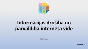 Informcijas droba un prvaldba interneta vid Krlis Rasis