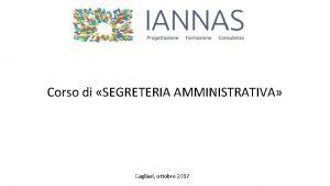 Corso di SEGRETERIA AMMINISTRATIVA Cagliari ottobre 2017 SEGRETERIA