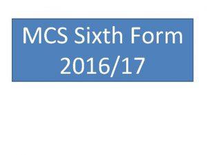 MCS Sixth Form 201617 MCS Sixth Form 201617
