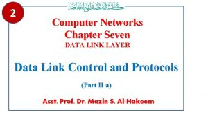 2 Computer Networks Chapter Seven DATA LINK LAYER