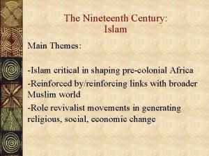 The Nineteenth Century Islam Main Themes Islam critical