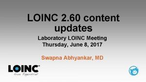 LOINC 2 60 content updates Laboratory LOINC Meeting