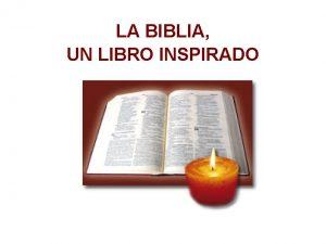 LA BIBLIA UN LIBRO INSPIRADO LOS CATLICOS CREEMOS