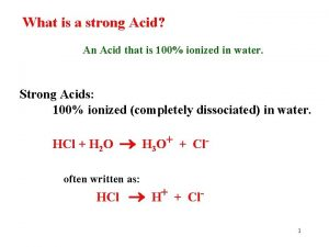 What is a strong Acid An Acid that
