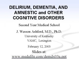 DELIRIUM DEMENTIA AND AMNESTIC and OTHER COGNITIVE DISORDERS