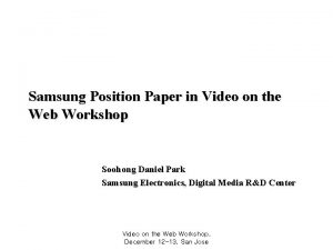 Samsung Position Paper in Video on the Web