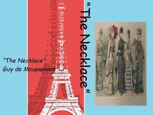 The Necklace Guy de Maupassant Guy de Maupassant
