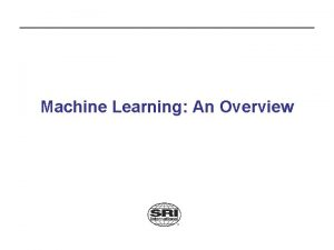 Machine Learning An Overview Sources AAAI Machine Learning