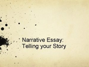 Narrative Essay Telling your Story Simply a Story