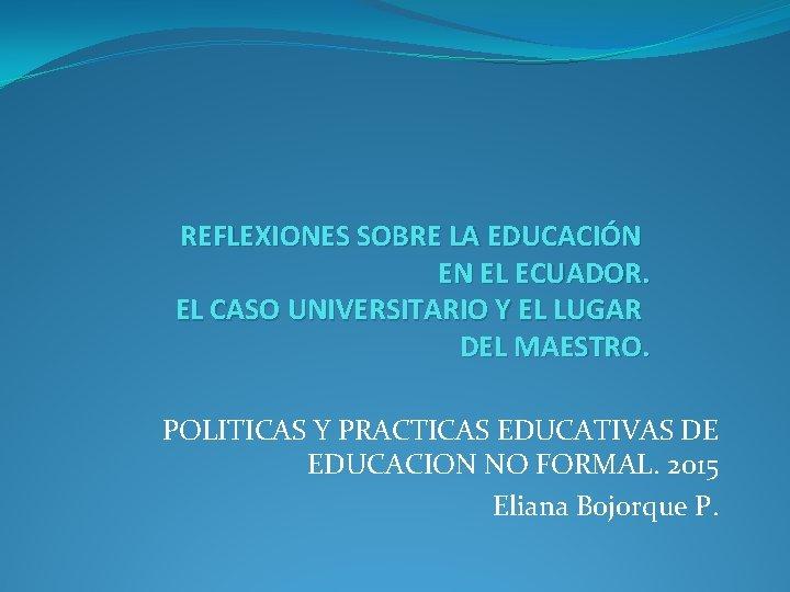 REFLEXIONES SOBRE LA EDUCACIN EN EL ECUADOR EL