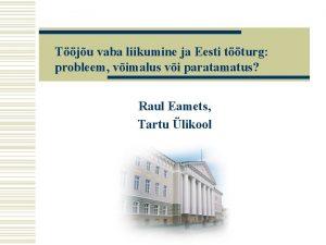 Tju vaba liikumine ja Eesti tturg probleem vimalus