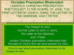 Christian Precreation Rhetorolect LESSON 6 CHRISTIAN PRECREATION RHETOROLECT