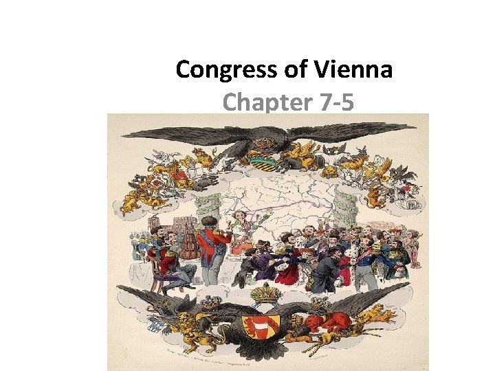 Congress of Vienna Chapter 7 5 Goals and