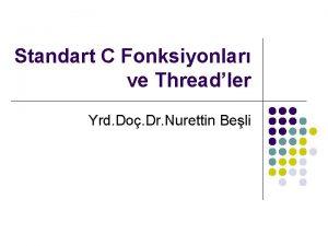 Standart C Fonksiyonlar ve Threadler Yrd Do Dr