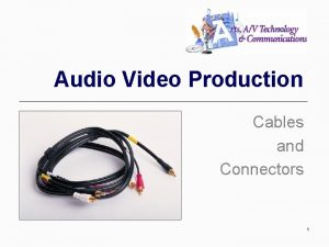 Audio Video Production Cables and Connectors 1 Cables