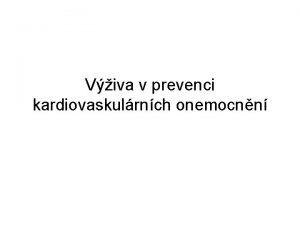 Viva v prevenci kardiovaskulrnch onemocnn Nemoci srdce a
