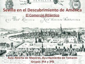 Sevilla en el Descubrimiento de Amrica El Comercio