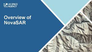Overview of Nova SAR Nova SAR programme overview
