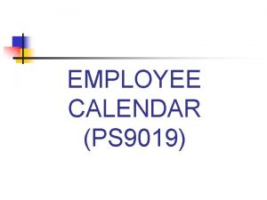 EMPLOYEE CALENDAR PS 9019 Can Create Calendar For