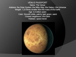 VENUS PASSPORT Name The Venus Address the Solar