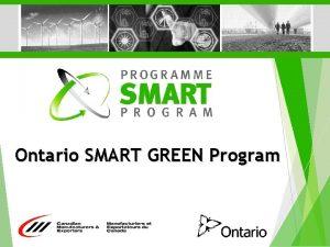 Ontario SMART GREEN Program Program Overview SMART Green