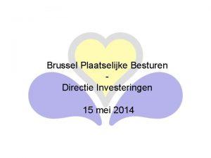 Brussel Plaatselijke Besturen Directie Investeringen 15 mei 2014