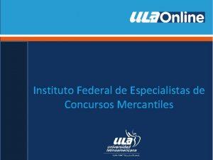 Instituto Federal de Especialistas de Concursos Mercantiles Naturaleza
