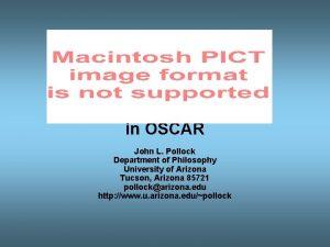 THE OSCAR PROJECT Rational Cognition in OSCAR John