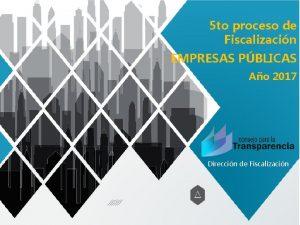5 to proceso de Fiscalizacin Direccin de Fiscalizacin