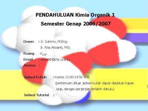 PENDAHULUAN Kimia Organik 1 Semester Genap 20062007 Dosen