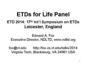 ETDs for Life Panel ETD 2014 17 th