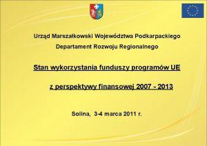 Urzd Marszakowski Wojewdztwa Podkarpackiego Departament Rozwoju Regionalnego Stan