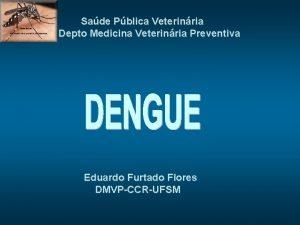 Sade Pblica Veterinria Depto Medicina Veterinria Preventiva Eduardo