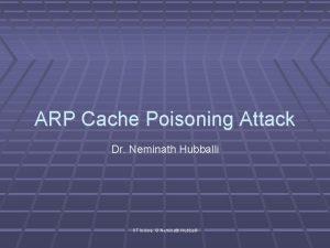 ARP Cache Poisoning Attack Dr Neminath Hubballi IIT