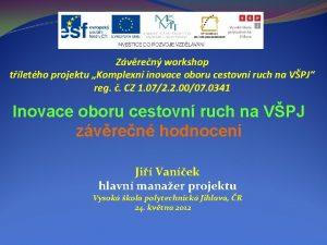Zvren workshop tletho projektu Komplexn inovace oboru cestovn