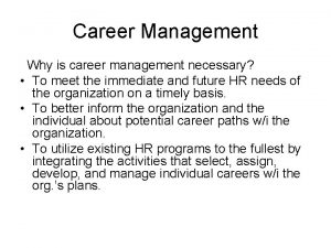 Career Management Why is career management necessary To