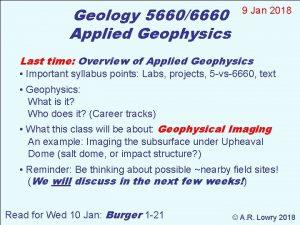 Geology 56606660 Applied Geophysics 9 Jan 2018 Last