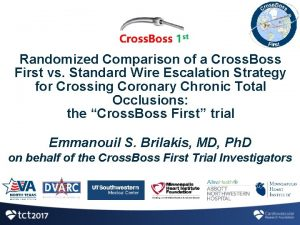 Randomized Comparison of a Cross Boss First vs