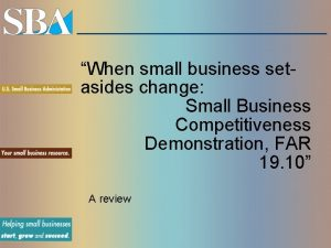 When small business setasides change Small Business Competitiveness