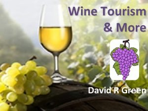 Wine Tourism More David R Green Wine Tourism