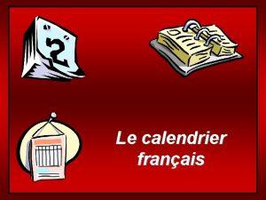 Le calendrier franais Les jours de la semaine