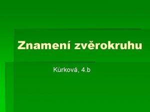 Znamen zvrokruhu Krkov 4 b Odkazy Hlavn tma
