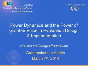 Power Dynamics and the Power of Grantee Voice