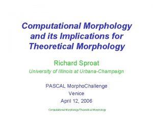 Computational Morphology and its Implications for Theoretical Morphology
